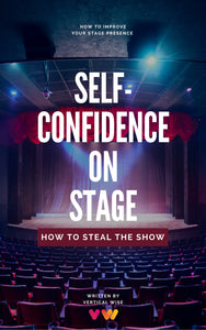 Self-Confidence On Stage. How to Steal The Show