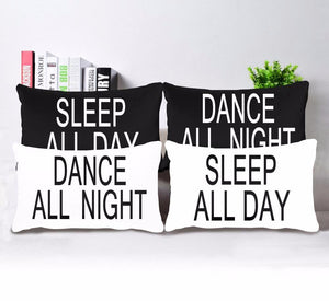Dance All Night Sleep All Day -  Pillowcases