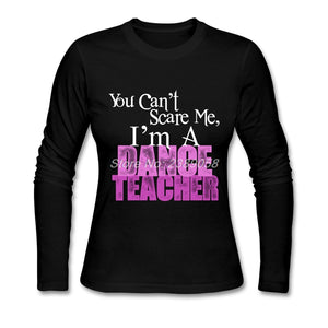 """Dance Teacher"" Long Sleeve Shirt"