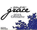 A Tribute to Grace Besson Vineyard Grenache 2013