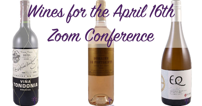Wines for April 16th Zoom Conference