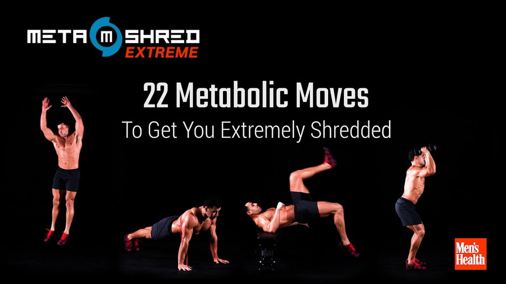 22 METABOLIC MOVES THAT WILL GET YOU EXTREMELY SHREDDED!