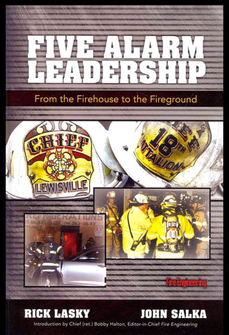 Five Alarm Leadership: From the Firehouse to the Fireground