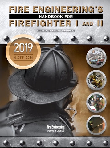 Fire Engineering Handbook for Firefighter I&II, 2019 update