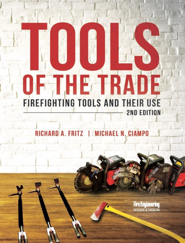 Tools of the Trade: Firefighting Tools and Their Use, 2nd Edition