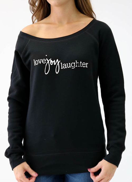 LOVE JOY LAUGHTER SPONGE FLEECE WIDENECK SWEATSHIRT