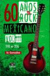 60 AÑOS DE ROCK MEXICANO VOL. III 1990 - 2016