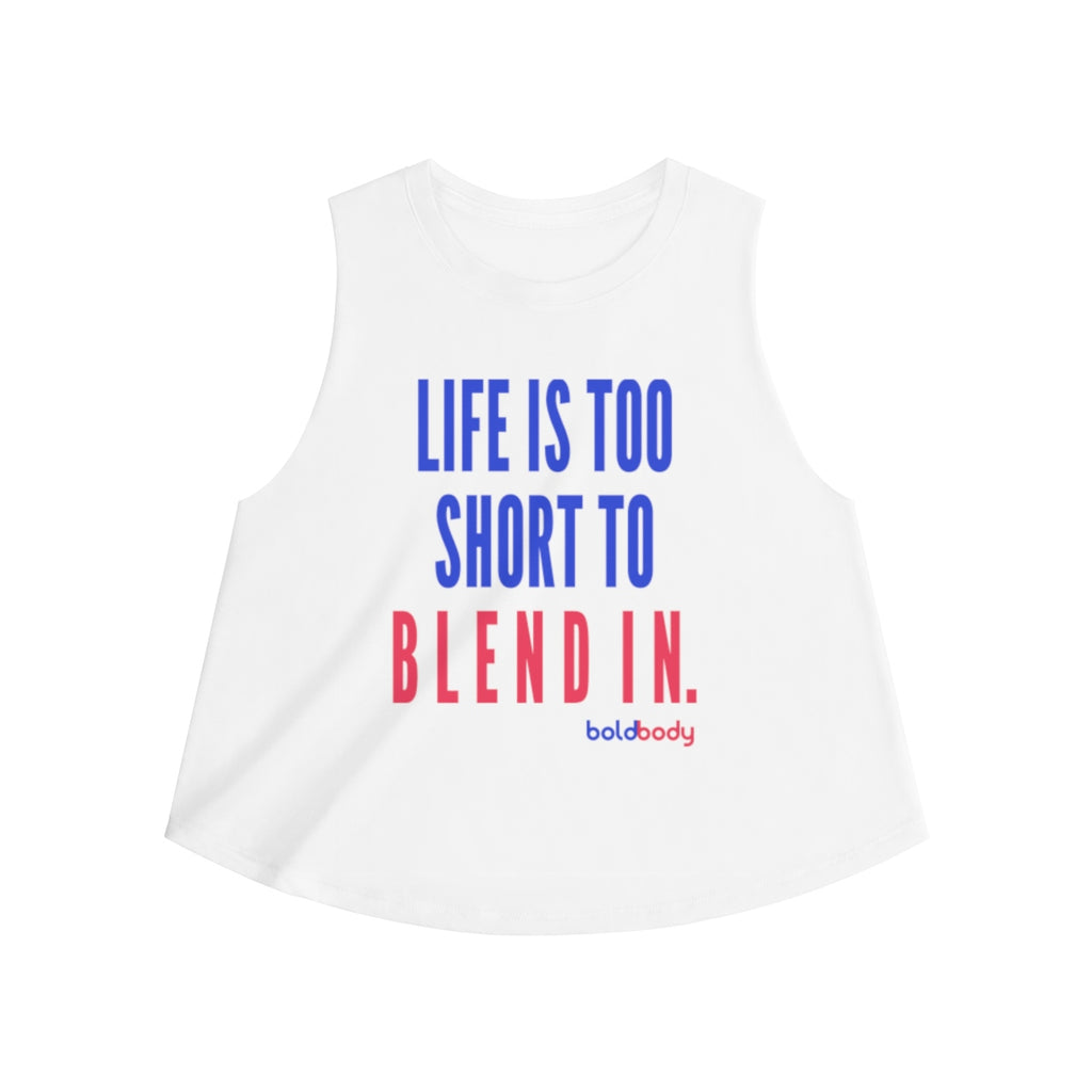 Life Is Too Short To Blend In Women's Crop top