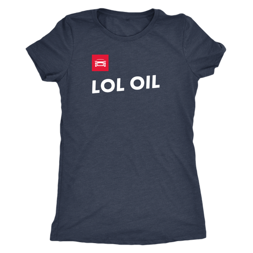 LOL OIL - Next Level T-shirt for Women from tesla-shop.co