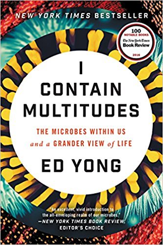 I Contain Multitudes: The Microbes Within us by Ed Yong