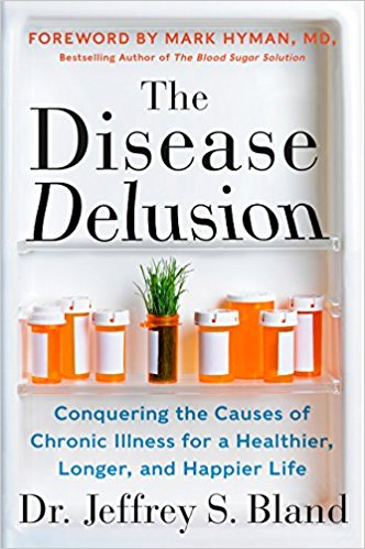 The Disease Delusion by Jeffery Bland