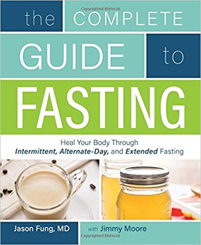 The Complete Guide to Fasting by Jimmy Moore