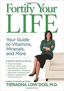 Fortify Your Life, Your Guide to Vitamins by Teirona Lowdog