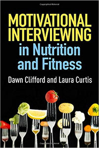 Motivational Interviewing in Health and Fitness by Dawn Clifford