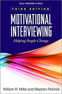 Motivational Interviewing: Helping People Change by William R Miller
