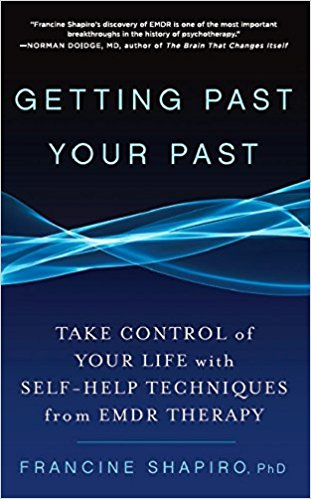 Getting Past Your Past by Francine Shaprio