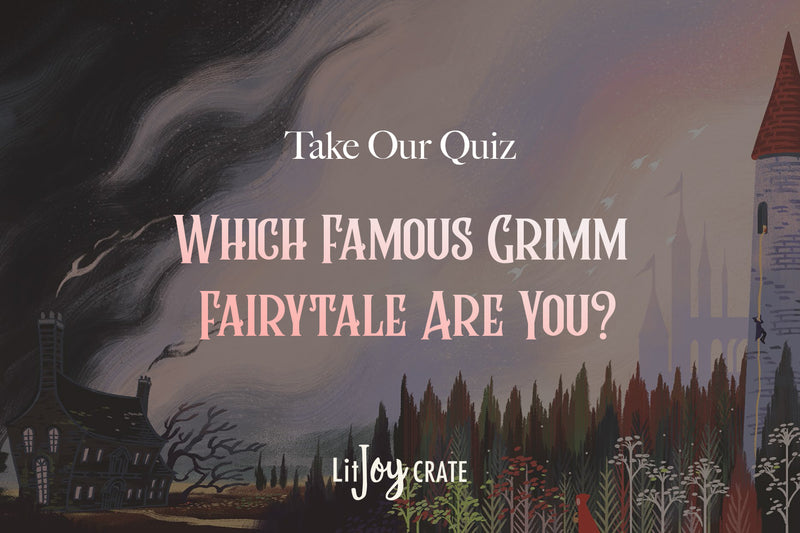 Quiz: Which Famous Grimm's Fairytale Are You?