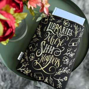 BOOKSLEEVE - Libraries Where Shhhh Happens (zipper)