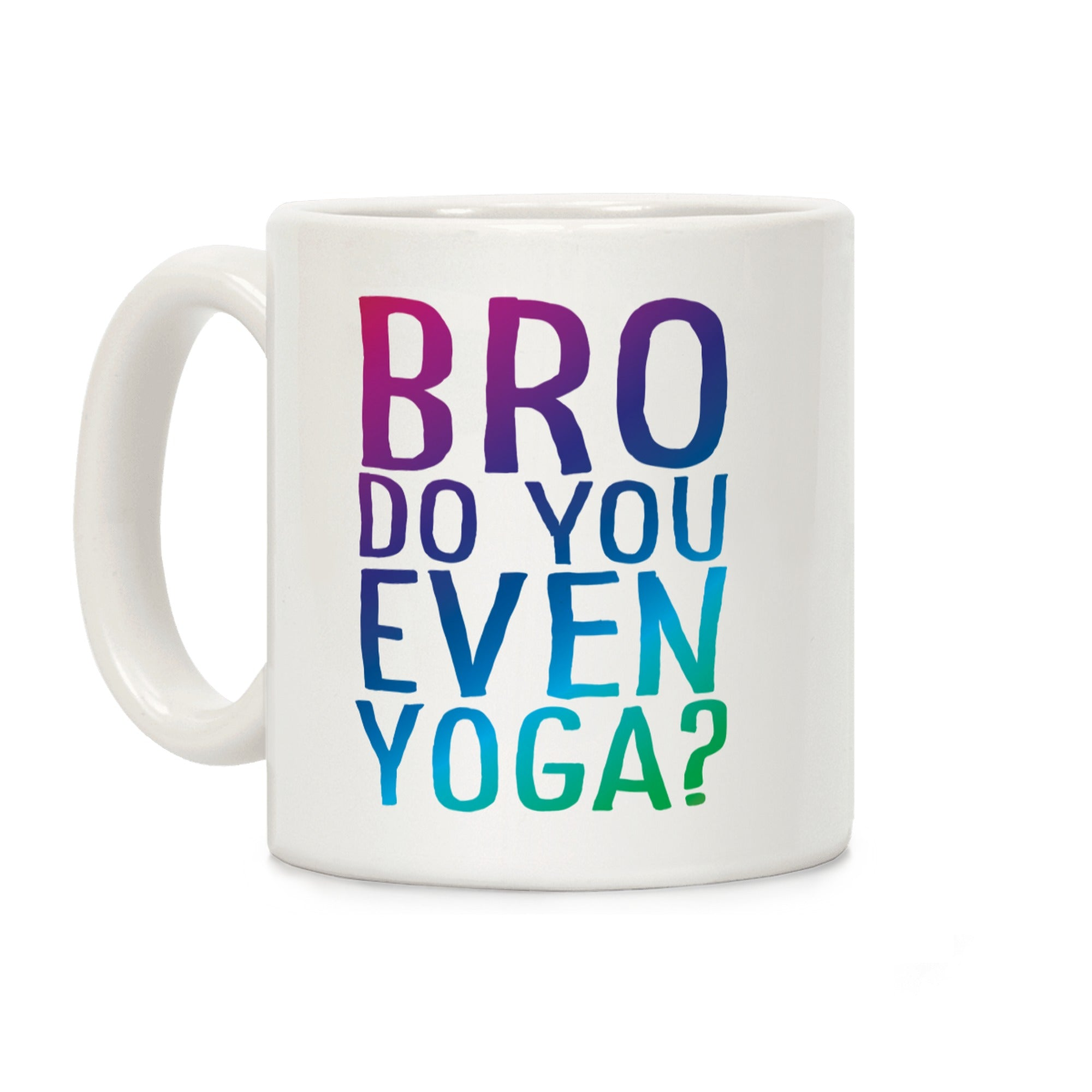 Bro Do You Even Yoga Ceramic Coffee Mug