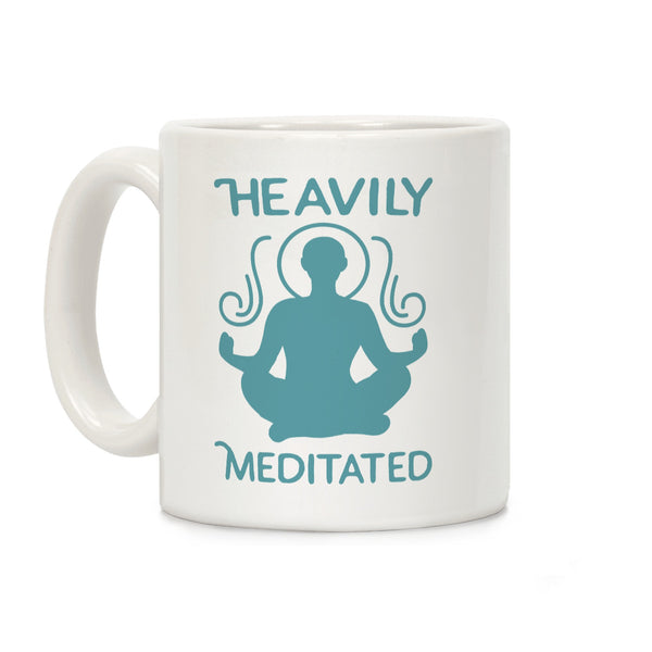 Heavily Meditated Ceramic Coffee Mug
