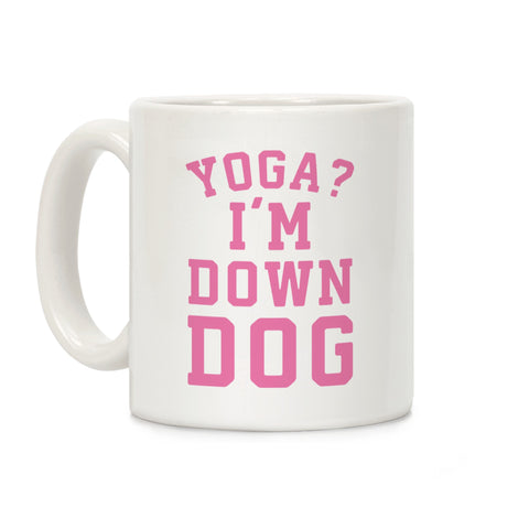 Yoga I'm Down Dog Ceramic Coffee Mug