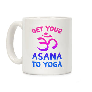 Get Your Asana To Yoga Ceramic Coffee Mug