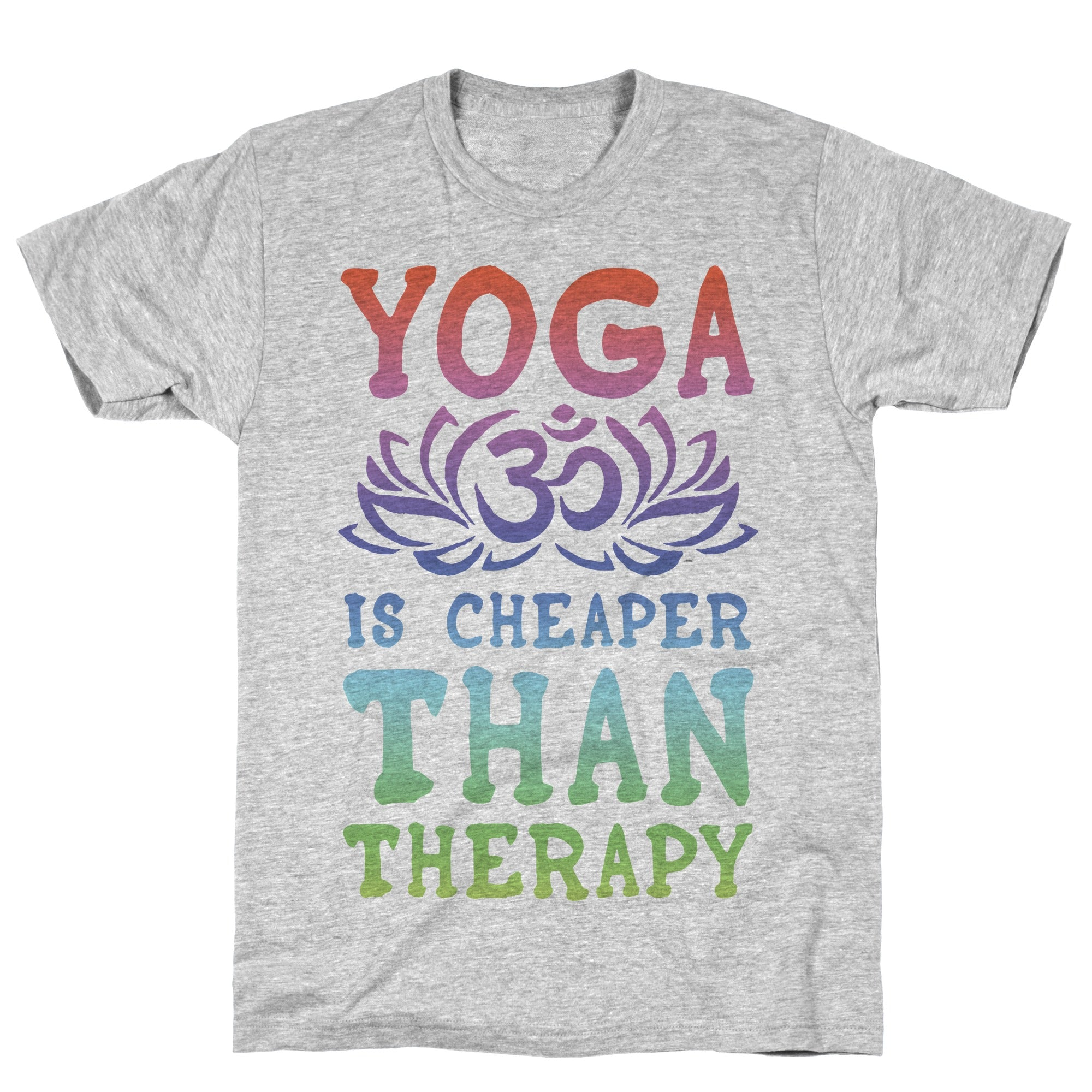 Yoga is Cheaper Than Therapy Athletic Gray Unisex Cotton Tee