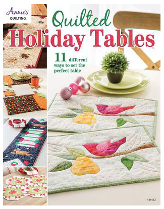 Quilted Holiday Tables Book by Annie's