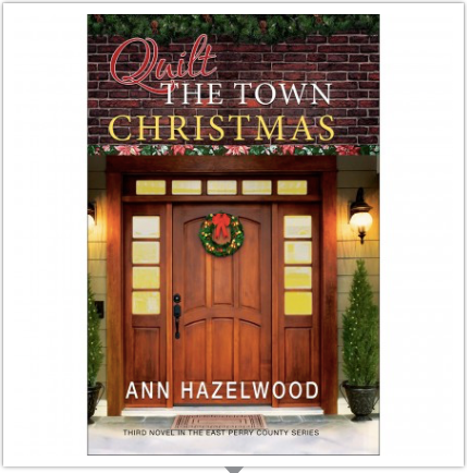 Quilt the Town Christmas — Third Novel in the East Perry Country Series  — by Ann Hazelwood