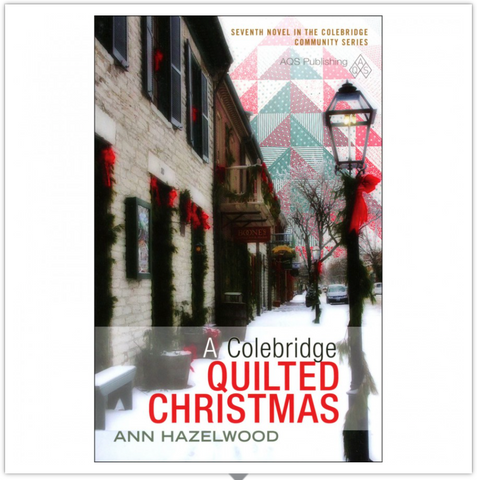 A Colebridge Quilted Christmas by Ann Hazelwood