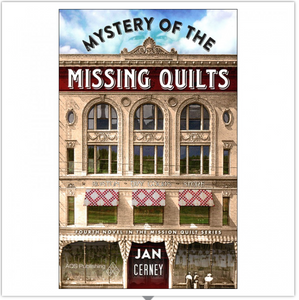Mystery of the Missing Quilts by Jan Cerney, Book 4 of The Mission Quilt Series