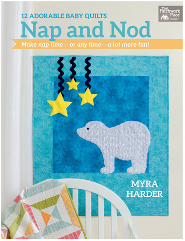 Nap and Nod: 12 Adorable Baby Quilts by Myra Harder