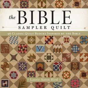 The Bible Sampler Quilt Book (Softcover), by Laurie Aaron Hird, ISBN 978-1440245961
