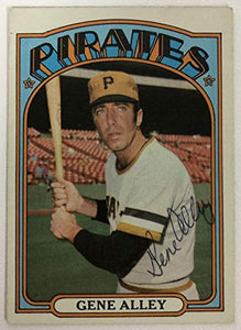 Gene Alley Signed Autographed 1972 Topps Baseball Card - Pittsburgh Pirates