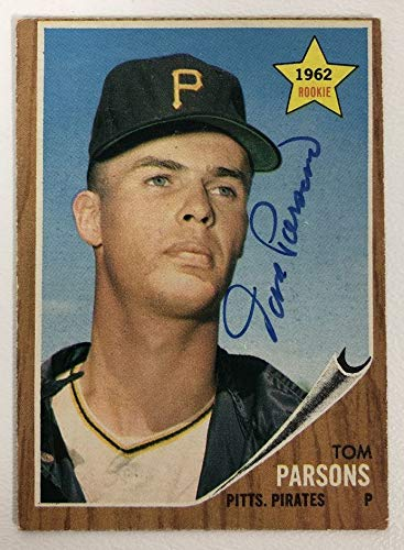 Tom Parsons Signed Autographed 1962 Topps Rookie Baseball Card - Pittsburgh Pirates
