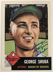 George 'Shotgun' Shuba Signed Autographed 1953 Topps Archives Baseball Card - Brooklyn Dodgers
