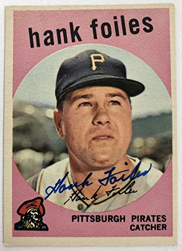 Hank Foiles Signed Autographed 1959 Topps Baseball Card - Pittsburgh Pirates