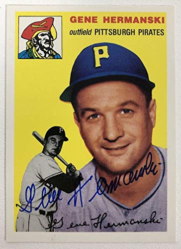 Gene Hermanski Signed Autographed 1954 Topps Archives Baseball Card - Pittsburgh Pirates