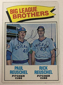 Paul & Rick Reuschel Signed Autographed 1977 Topps Baseball Card - Chicago Cubs