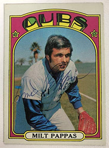 Milt Pappas Signed Autographed 1972 Topps Baseball Card - Chicago Cubs