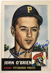 John O'Brien Signed Autographed 1953 Topps Archives Baseball Card - Pittsburgh Pirates