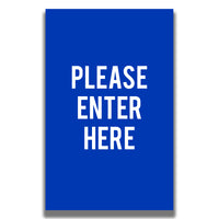 """Double-Sided Sign - """"PLEASE ENTER HERE"""""""