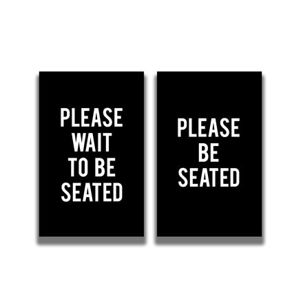 "2-Sided Sign - ""PLEASE WAIT TO BE SEATED/PLEASE BE SEATED"""