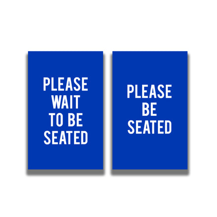 2-Sided Sign - 'PLEASE WAIT TO BE SEATED/PLEASE BE SEATED'