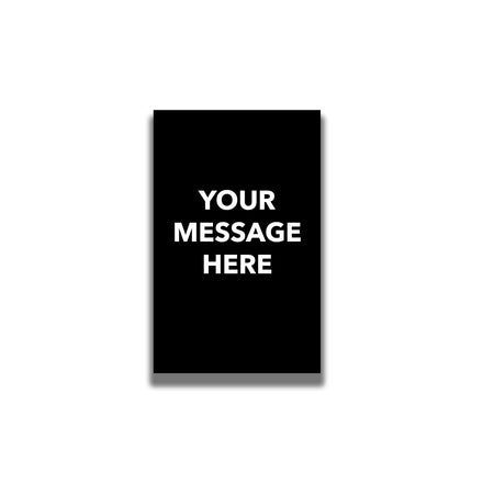 """Single-Sided Sign - """"Your Custom Message"""""""
