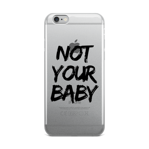 not your baby phone case