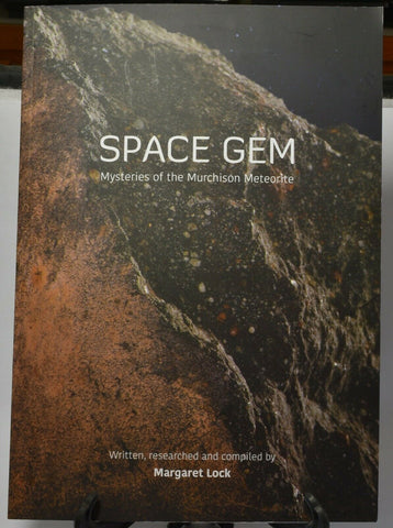 SPACE GEM, Mysteries of the Murchinson Meteorite Book, by Margaret Lock.(b07)