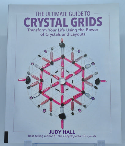 CRYSTAL GRIDS, THE ULTIMATE GUIDE By Judy Hall