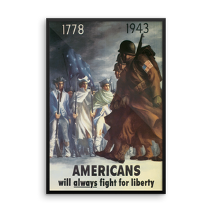 Americans Will Always Fight for Liberty Framed Poster Reproduction - MiseryIncorporated