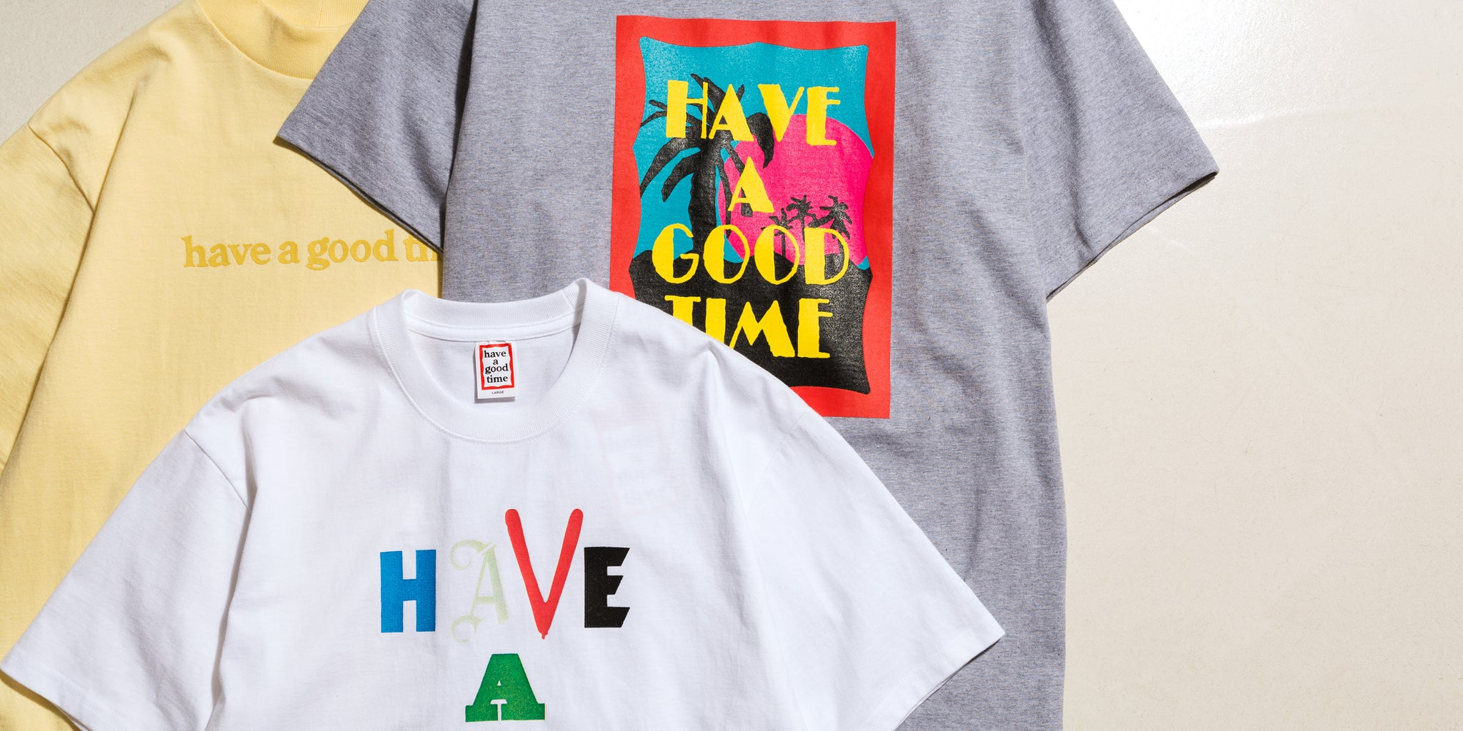 NEW ARRIVALS: HAVE A GOOD TIME